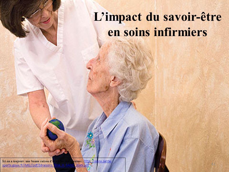 Limpact du savoir-être en soins infirmiers Le savoir-être possède un impact important sur la qualité des soins.