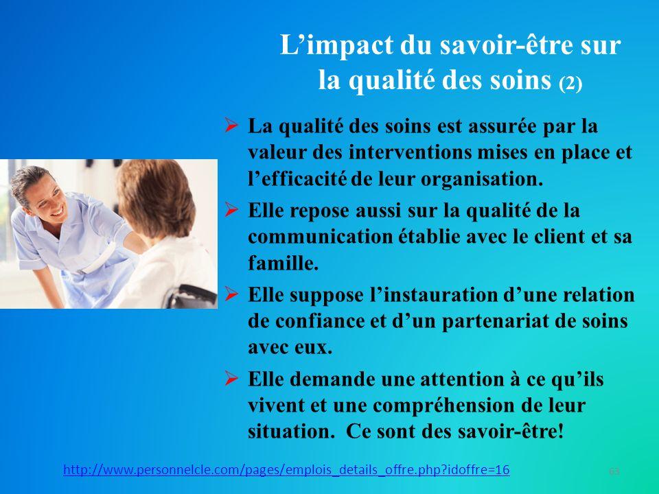 Limpact du savoir-être sur la qualité des soins Limpact du savoir-être sur la qualité des soins (3) Linfirmière, par son savoir-être, soutient la personne dans son évolution vers un mieux- être.