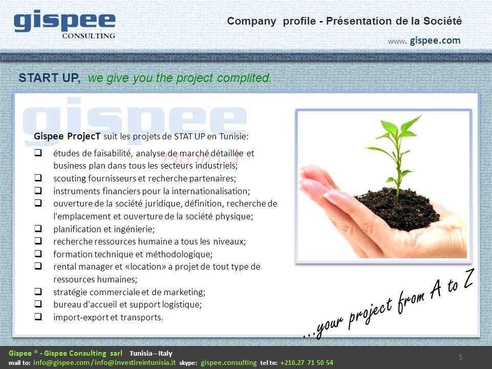 6 Gispee ® - Gispee Consulting sarl Tunisia – Italy mail to: info@gispee.com / info@investireintunisia.it skype: gispee.consulting tel tn: +216.27 71 50 54 www.