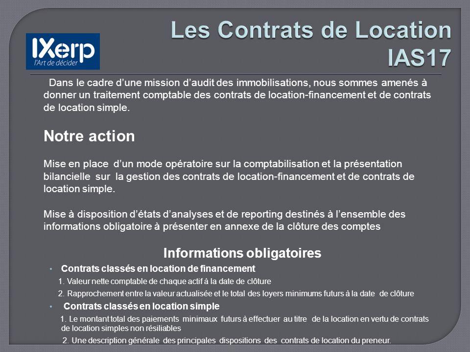 Dans le cadre dune mission daudit des immobilisations, nous sommes amenés à donner un traitement comptable des contrats de location-financement et de contrats de location simple.