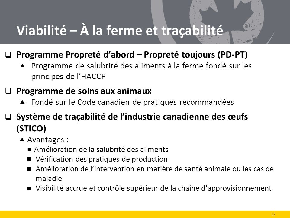 Viabilité – À la ferme et traçabilité Programme Propreté dabord – Propreté toujours (PD-PT) Programme de salubrité des aliments à la ferme fondé sur l