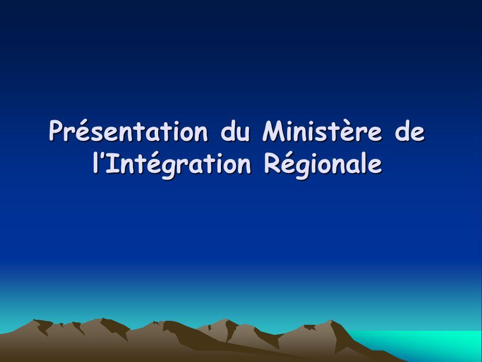 Présentation du Ministère de lIntégration Régionale