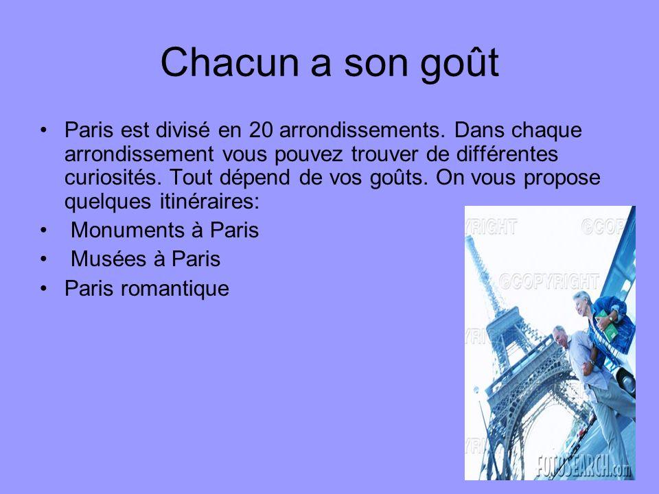 Chacun a son goût Paris est divisé en 20 arrondissements.