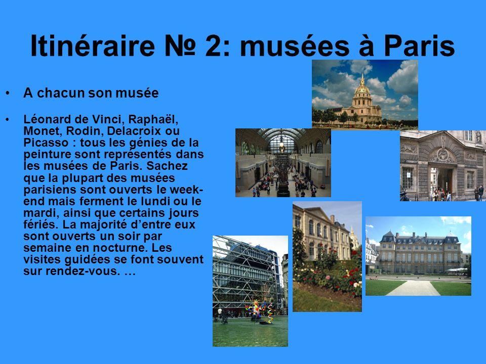 Itinéraire 2: musées à Paris A chacun son musée Léonard de Vinci, Raphaël, Monet, Rodin, Delacroix ou Picasso : tous les génies de la peinture sont représentés dans les musées de Paris.