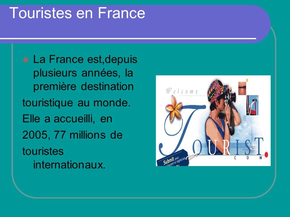 Touristes en France La France est,depuis plusieurs années, la première destination touristique au monde.