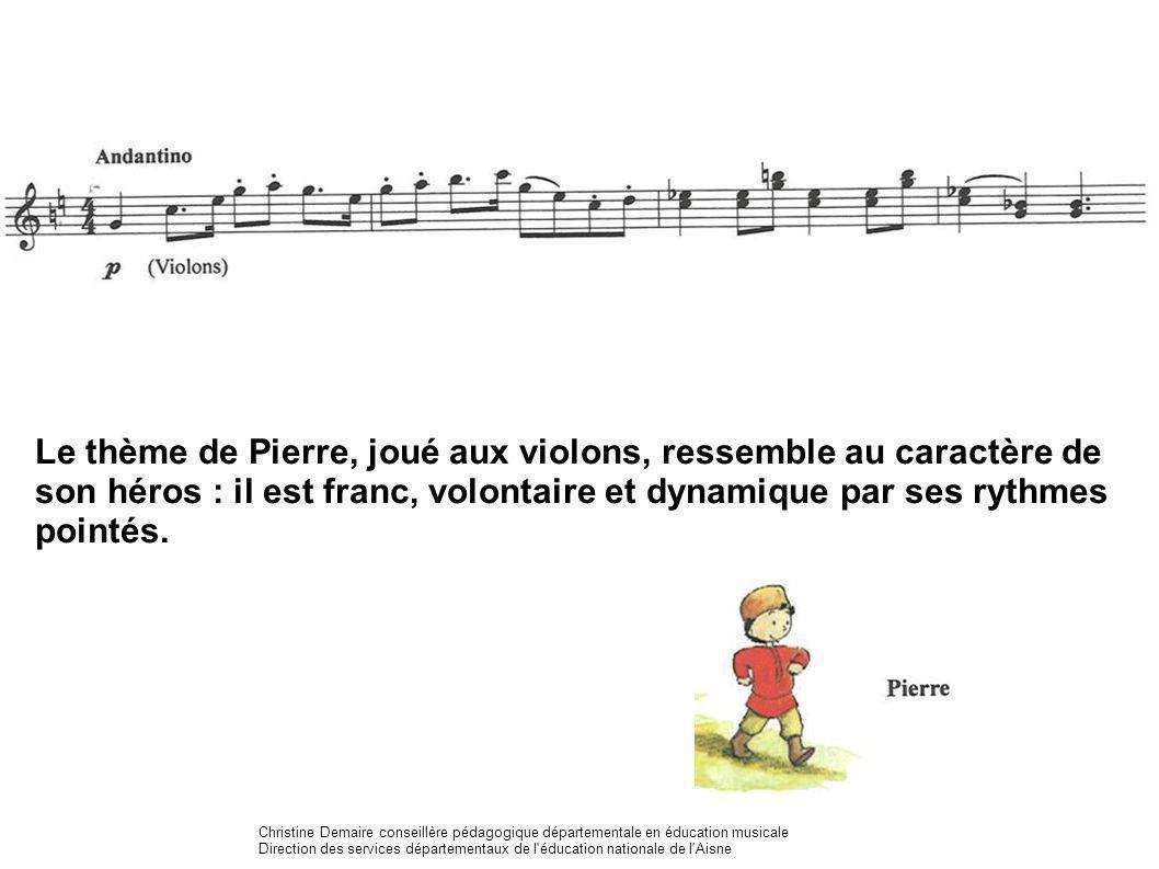 Le thème de Pierre, joué aux violons, ressemble au caractère de son héros : il est franc, volontaire et dynamique par ses rythmes pointés. Christine D