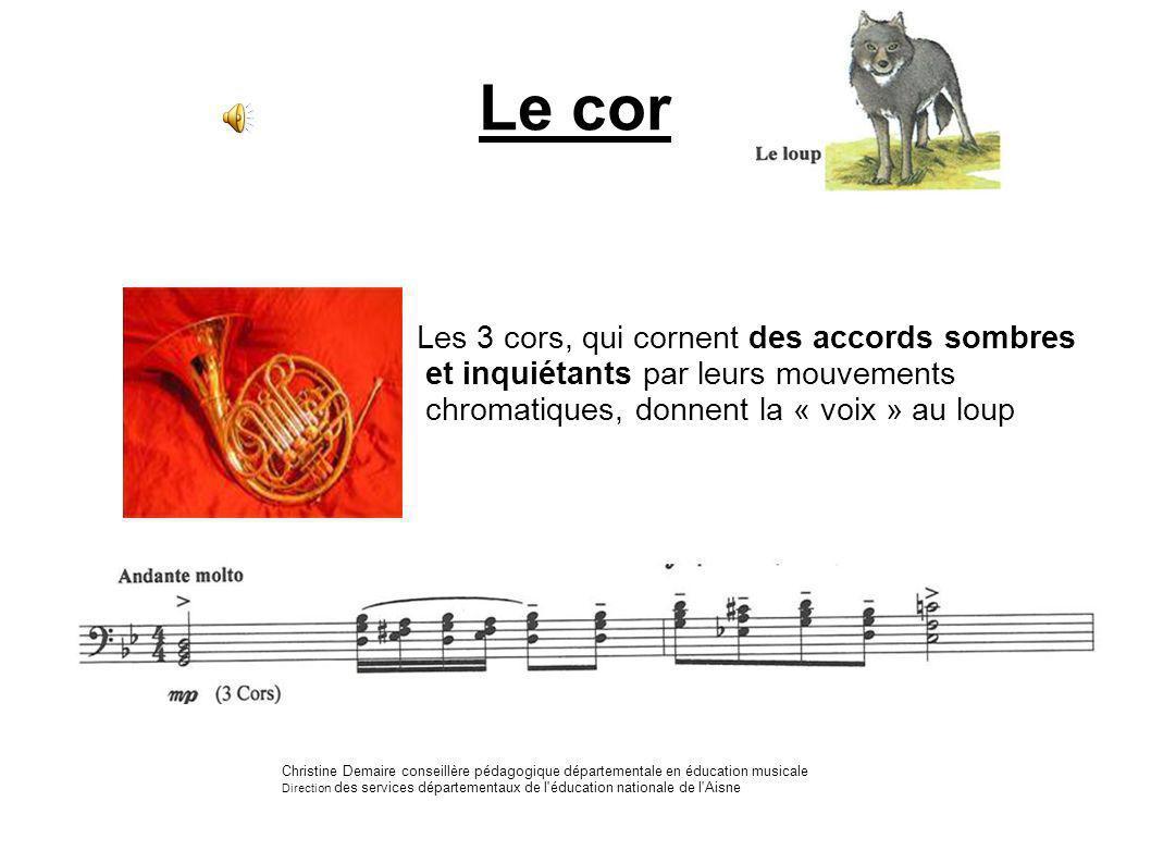 Le cor Les 3 cors, qui cornent des accords sombres et inquiétants par leurs mouvements chromatiques, donnent la « voix » au loup Christine Demaire con