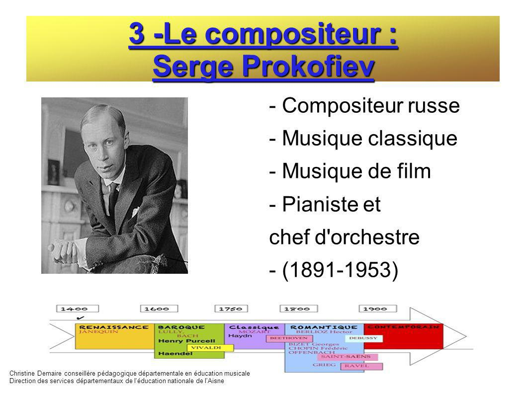 3 -Le compositeur : Serge Prokofiev - Compositeur russe - Musique classique - Musique de film - Pianiste et chef d'orchestre - (1891-1953) Christine D