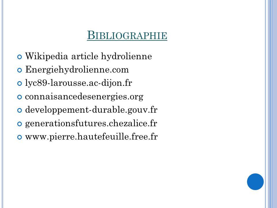 B IBLIOGRAPHIE Wikipedia article hydrolienne Energiehydrolienne.com lyc89-larousse.ac-dijon.fr connaisancedesenergies.org developpement-durable.gouv.f
