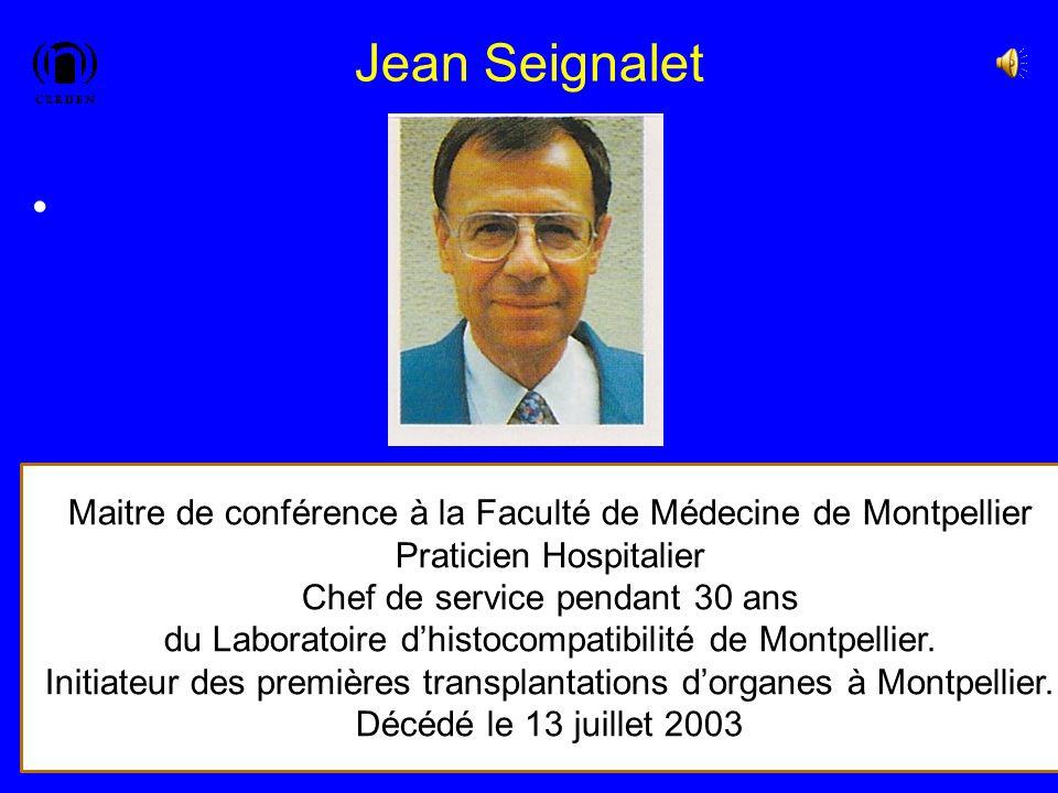 Jean Seignalet 19 Maitre de conférence à la Faculté de Médecine de Montpellier Praticien Hospitalier Chef de service pendant 30 ans du Laboratoire dhi