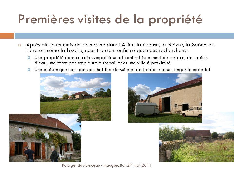 Premières visites de la propriété Après plusieurs mois de recherche dans lAllier, la Creuse, la Nièvre, la Saône-et- Loire et même la Lozère, nous tro