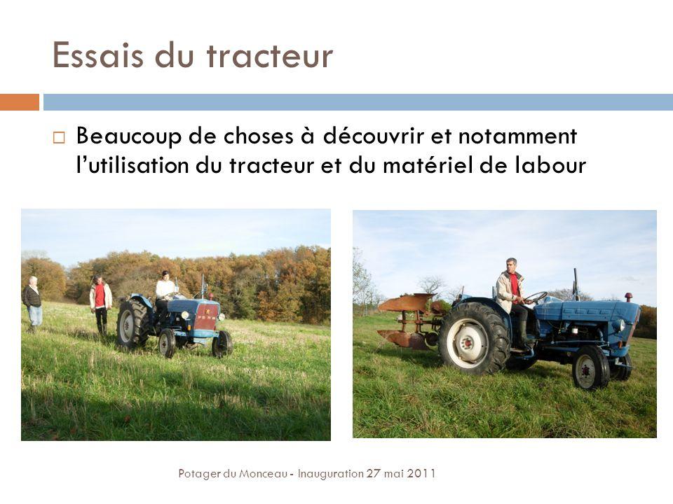 Essais du tracteur Beaucoup de choses à découvrir et notamment lutilisation du tracteur et du matériel de labour Potager du Monceau - Inauguration 27