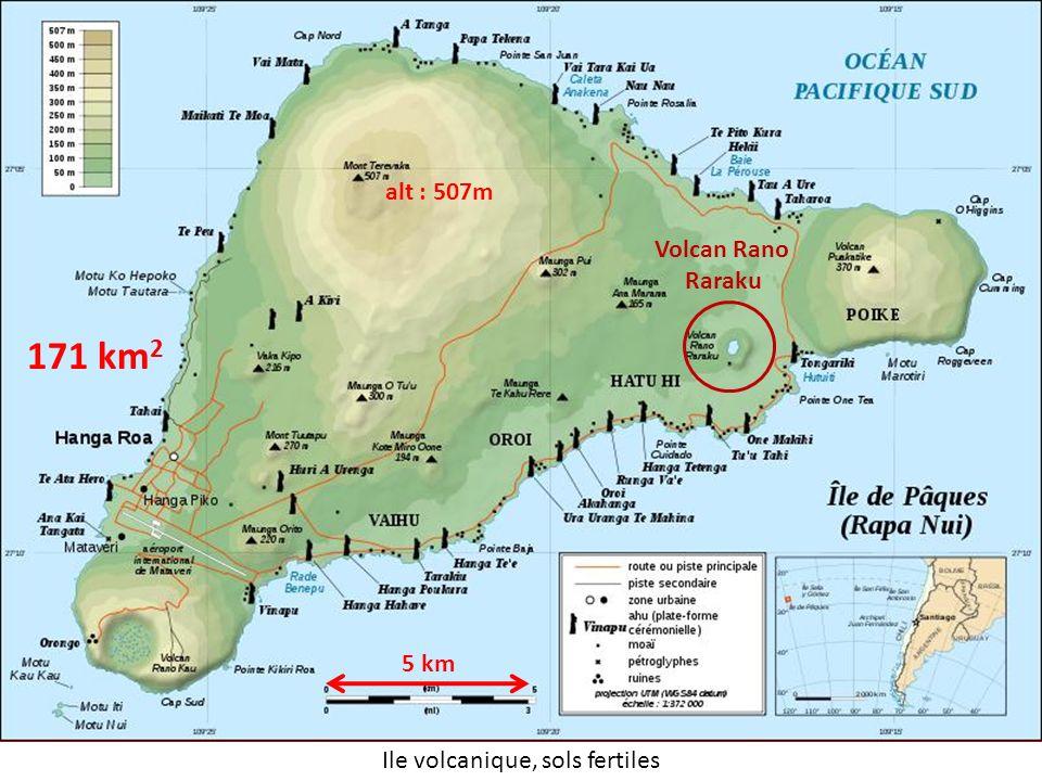 5 km Volcan Rano Raraku 171 km 2 alt : 507m Ile volcanique, sols fertiles