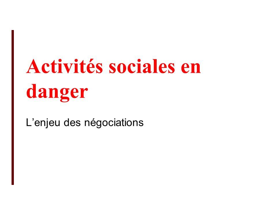 Activités sociales en danger Lenjeu des négociations