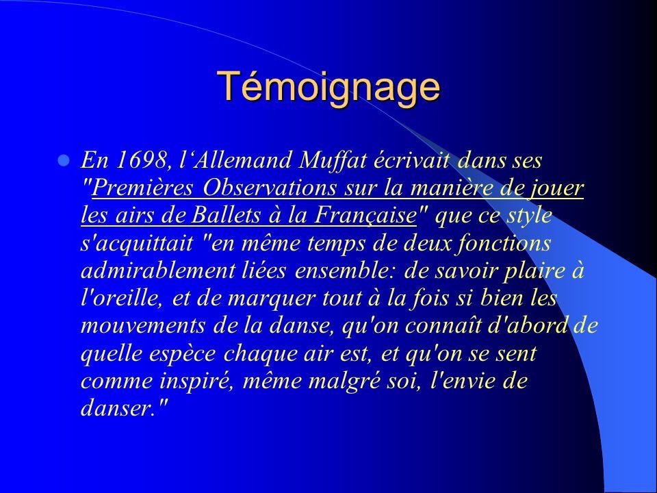 Témoignage En 1698, lAllemand Muffat écrivait dans ses