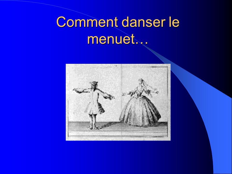 Comment danser le menuet…