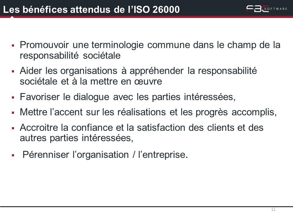 Les bénéfices attendus de lISO 26000 Promouvoir une terminologie commune dans le champ de la responsabilité sociétale Aider les organisations à appréh