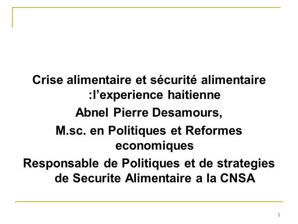 1 Crise alimentaire et sécurité alimentaire :lexperience haitienne Abnel Pierre Desamours, M.sc.