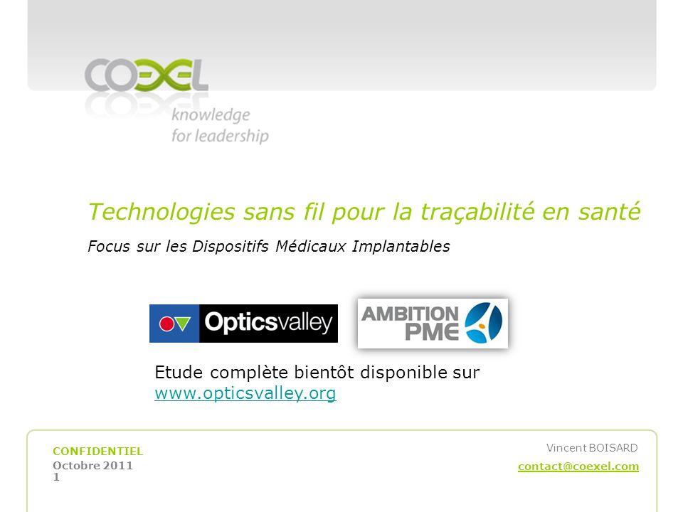 CONFIDENTIEL 1 Vincent BOISARD contact@coexel.com Octobre 2011 Technologies sans fil pour la traçabilité en santé Focus sur les Dispositifs Médicaux I