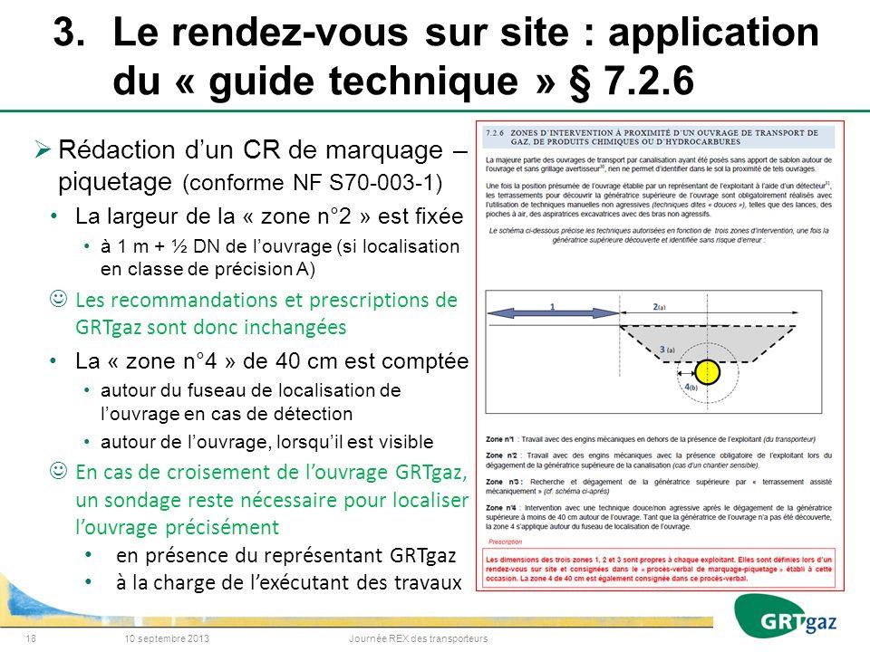 3.Le rendez-vous sur site : application du « guide technique » § 7.2.6 10 septembre 2013Journée REX des transporteurs18 Rédaction dun CR de marquage –