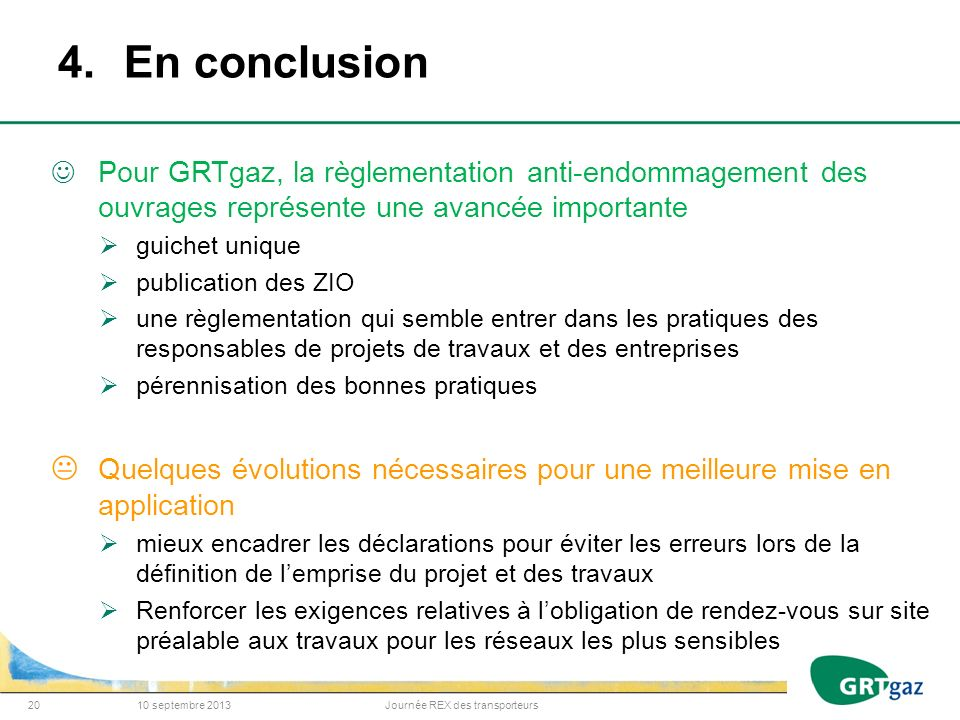 4.En conclusion Pour GRTgaz, la règlementation anti-endommagement des ouvrages représente une avancée importante guichet unique publication des ZIO un