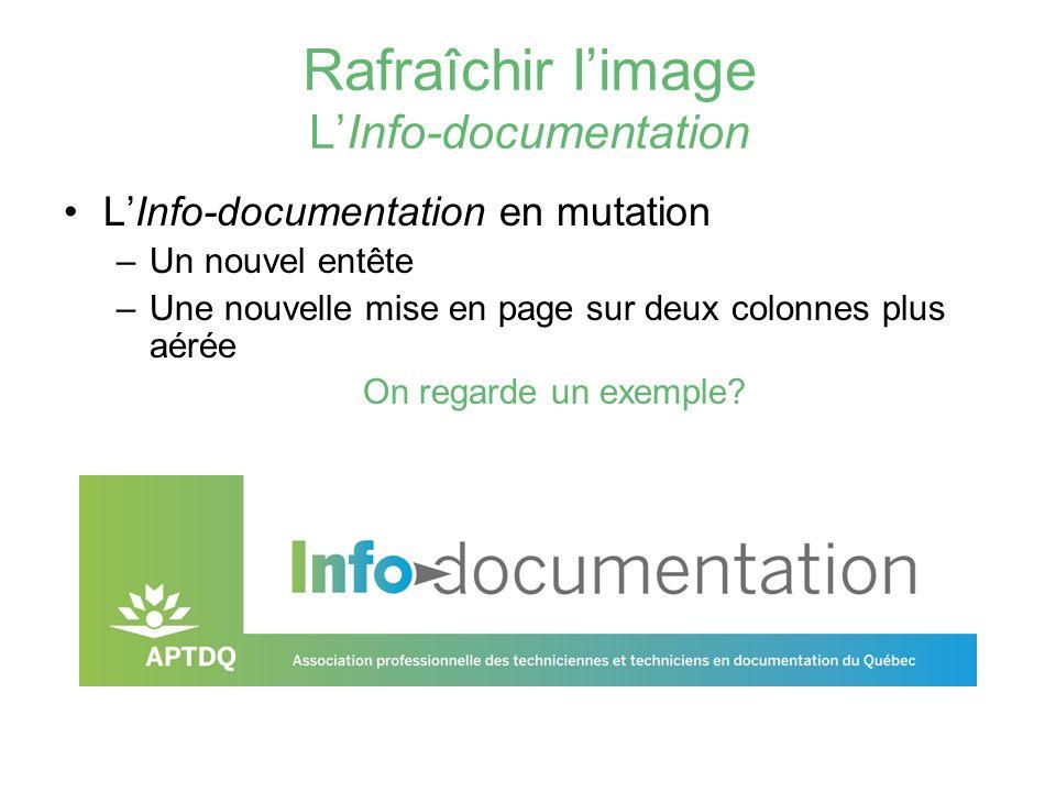 Rafraîchir limage LInfo-documentation LInfo-documentation en mutation –Un nouvel entête –Une nouvelle mise en page sur deux colonnes plus aérée On reg