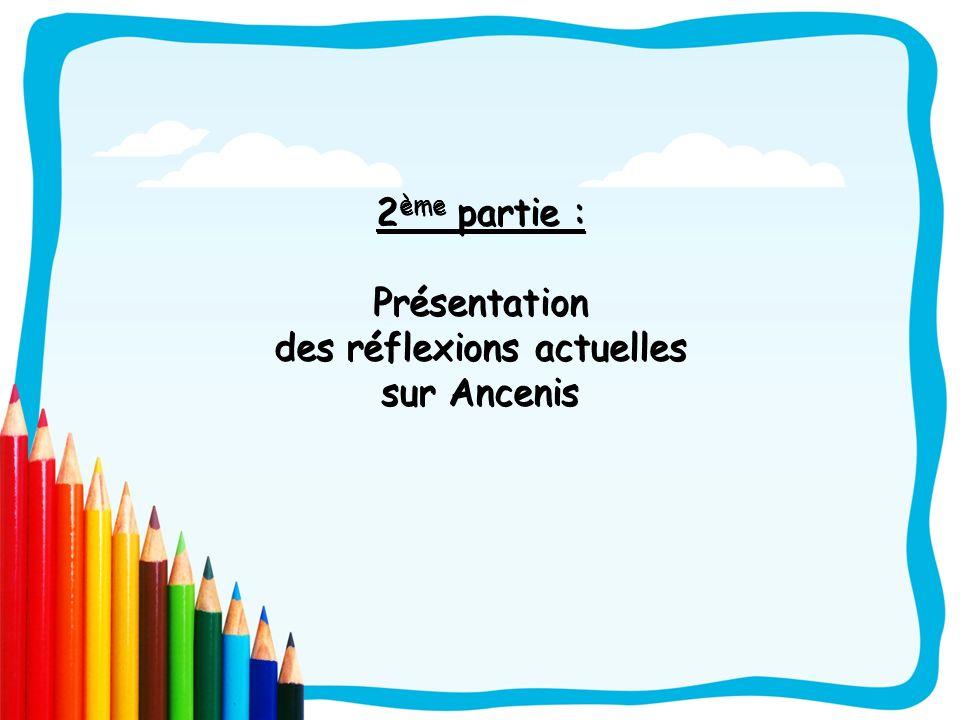 2 ème partie : Présentation des réflexions actuelles sur Ancenis
