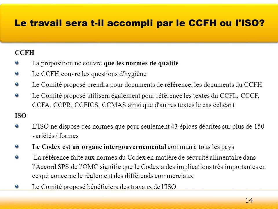 CCFH La proposition ne couvre que les normes de qualité Le CCFH couvre les questions d'hygiène Le Comité proposé prendra pour documents de référence,