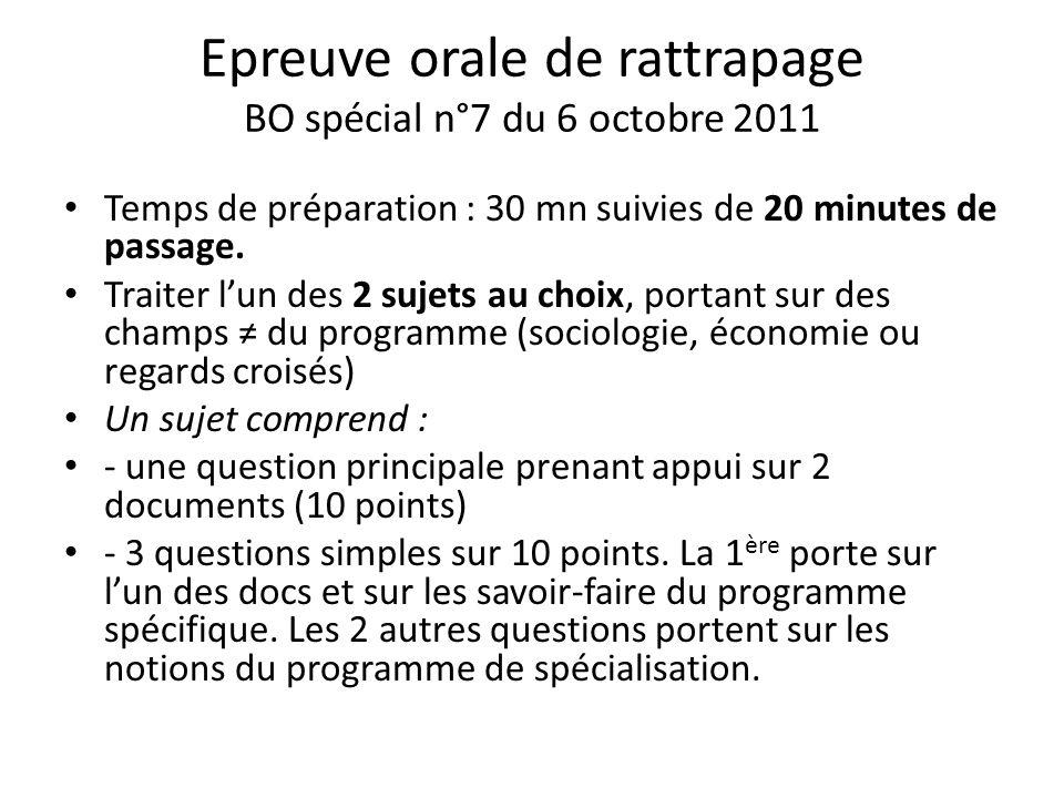 Epreuve orale de rattrapage BO spécial n°7 du 6 octobre 2011 Temps de préparation : 30 mn suivies de 20 minutes de passage. Traiter lun des 2 sujets a