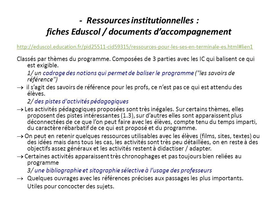 - Ressources institutionnelles : fiches Eduscol / documents daccompagnement http://eduscol.education.fr/pid25511-cid59315/ressources-pour-les-ses-en-t
