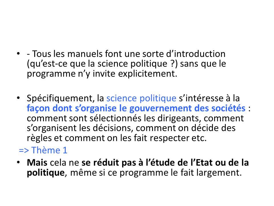 - Tous les manuels font une sorte dintroduction (quest-ce que la science politique ?) sans que le programme ny invite explicitement. Spécifiquement, l