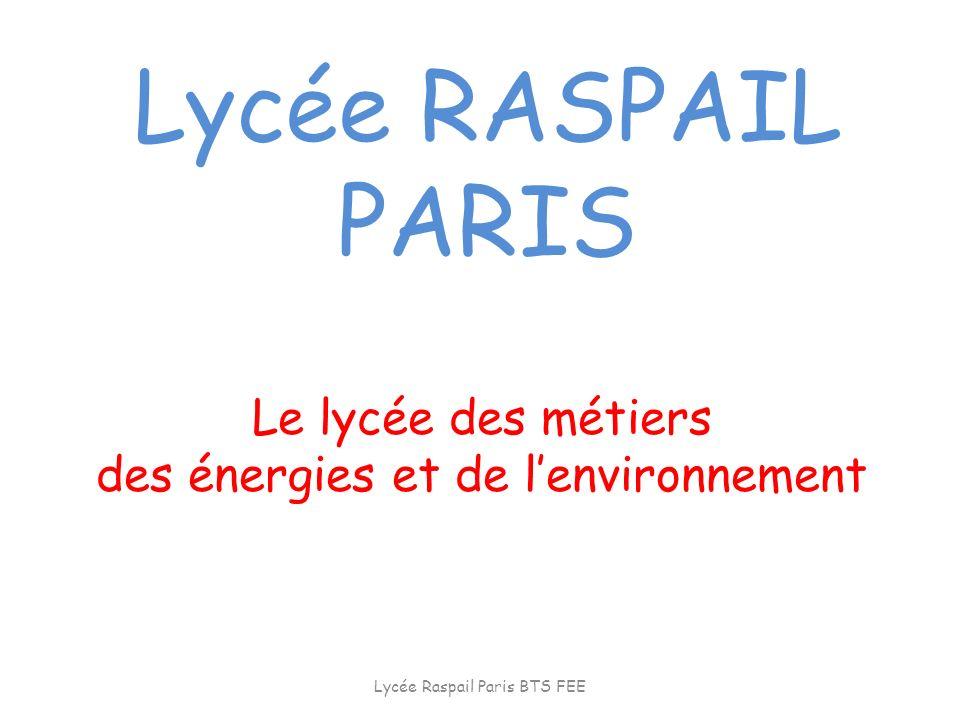 Le lycée des métiers des énergies et de lenvironnement Lycée RASPAIL PARIS Lycée Raspail Paris BTS FEE