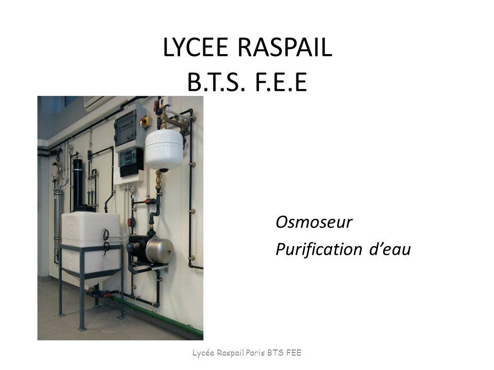 LYCEE RASPAIL B.T.S. F.E.E Osmoseur Purification deau Lycée Raspail Paris BTS FEE