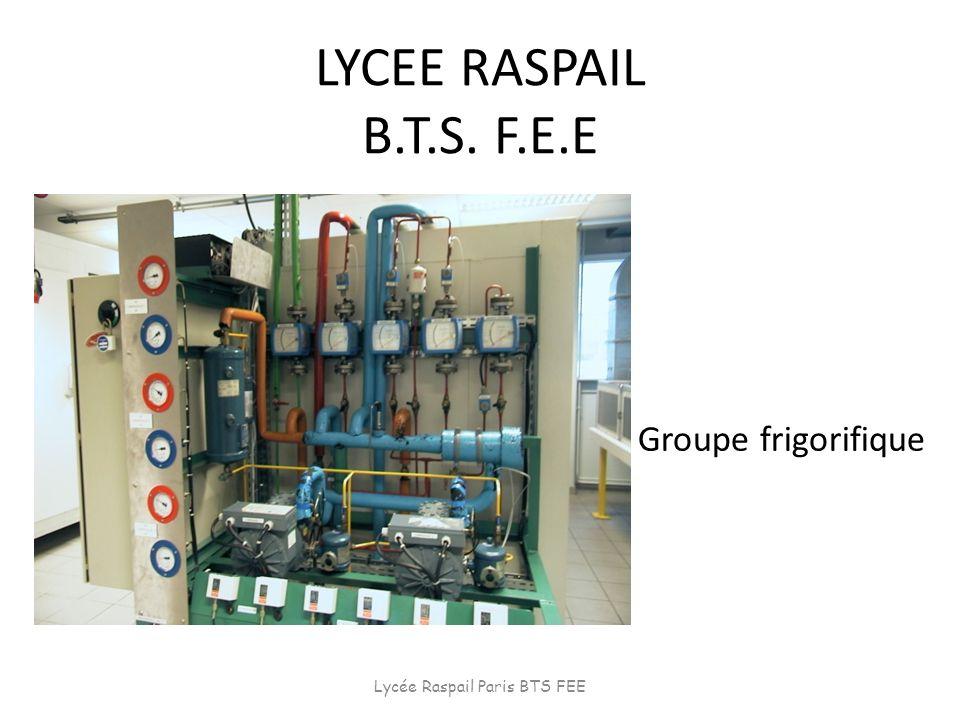 LYCEE RASPAIL B.T.S. F.E.E Groupe frigorifique Lycée Raspail Paris BTS FEE