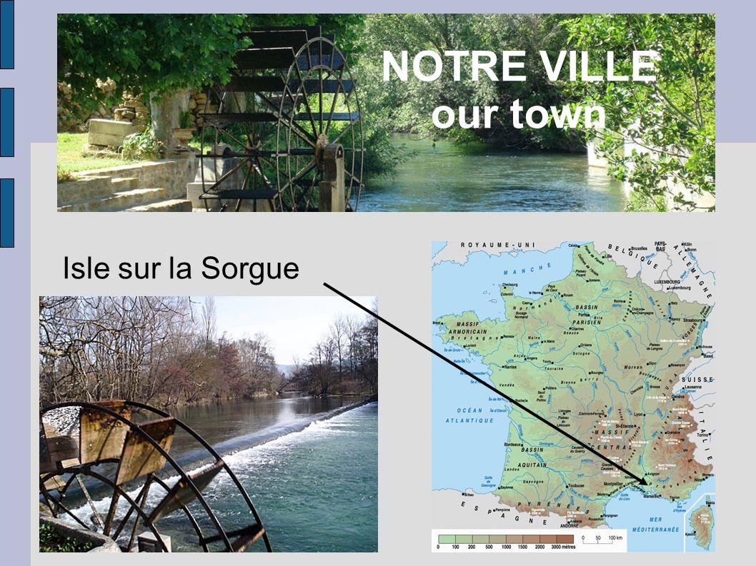 NOTRE VILLE our town Isle sur la Sorgue