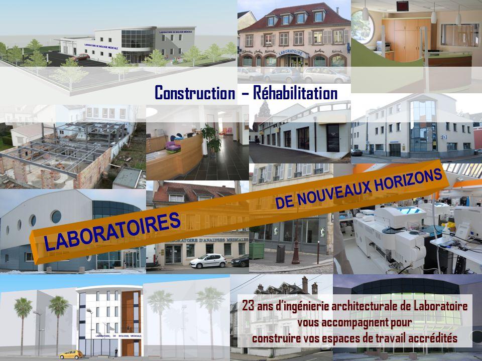 Introduction Construction – Réhabilitation LABORATOIRES DE NOUVEAUX HORIZONS 23 ans dingénierie architecturale de Laboratoire vous accompagnent pour c