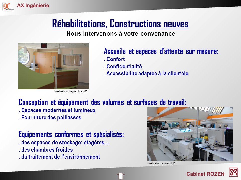 Réhabilitations, Constructions neuves Nous intervenons à votre convenance Accueils et espaces dattente sur mesure:. Confort. Confidentialité. Accessib