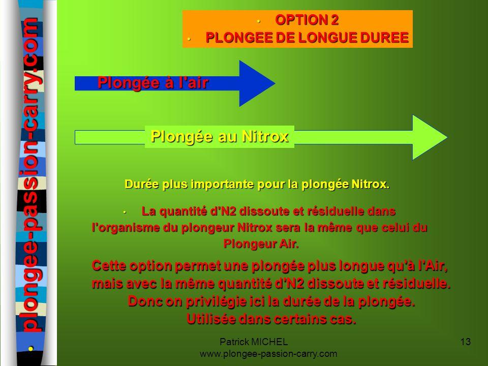 Patrick MICHEL www.plongee-passion-carry.com 13 plongee-passion-carry.com plongee-passion-carry.com Plongée à l'air Plongée au Nitrox Durée plus impor
