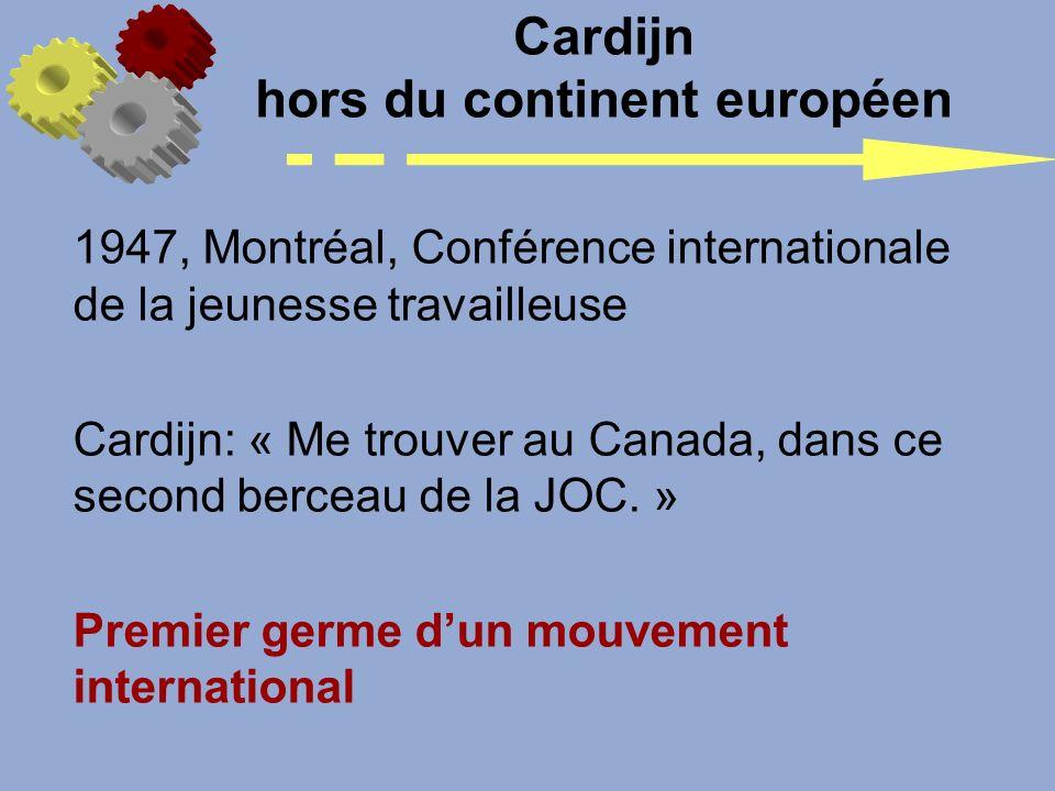 Cardijn hors du continent européen 1947, Montréal, Conférence internationale de la jeunesse travailleuse Cardijn: « Me trouver au Canada, dans ce seco