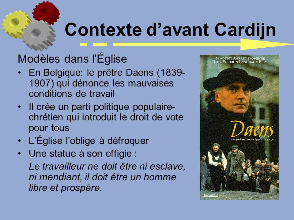 Modèles dans lÉglise En Belgique: le prêtre Daens (1839- 1907) qui dénonce les mauvaises conditions de travail Il crée un parti politique populaire- c