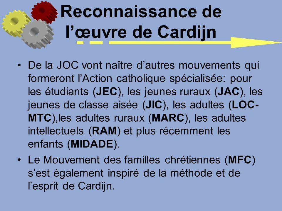 De la JOC vont naître dautres mouvements qui formeront lAction catholique spécialisée: pour les étudiants (JEC), les jeunes ruraux (JAC), les jeunes d