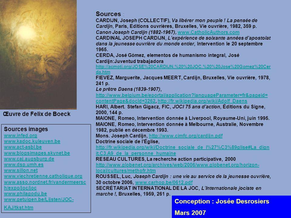 Sources : CARDIJN, Joseph (COLLECTIF), Va libérer mon peuple ! La pensée de Cardijn, Paris, Editions ouvrières, Bruxelles, Vie ouvrière, 1982, 359 p.