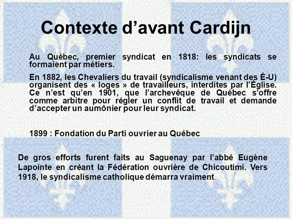 Au Québec, premier syndicat en 1818: les syndicats se formaient par métiers. En 1882, les Chevaliers du travail (syndicalisme venant des É-U) organise