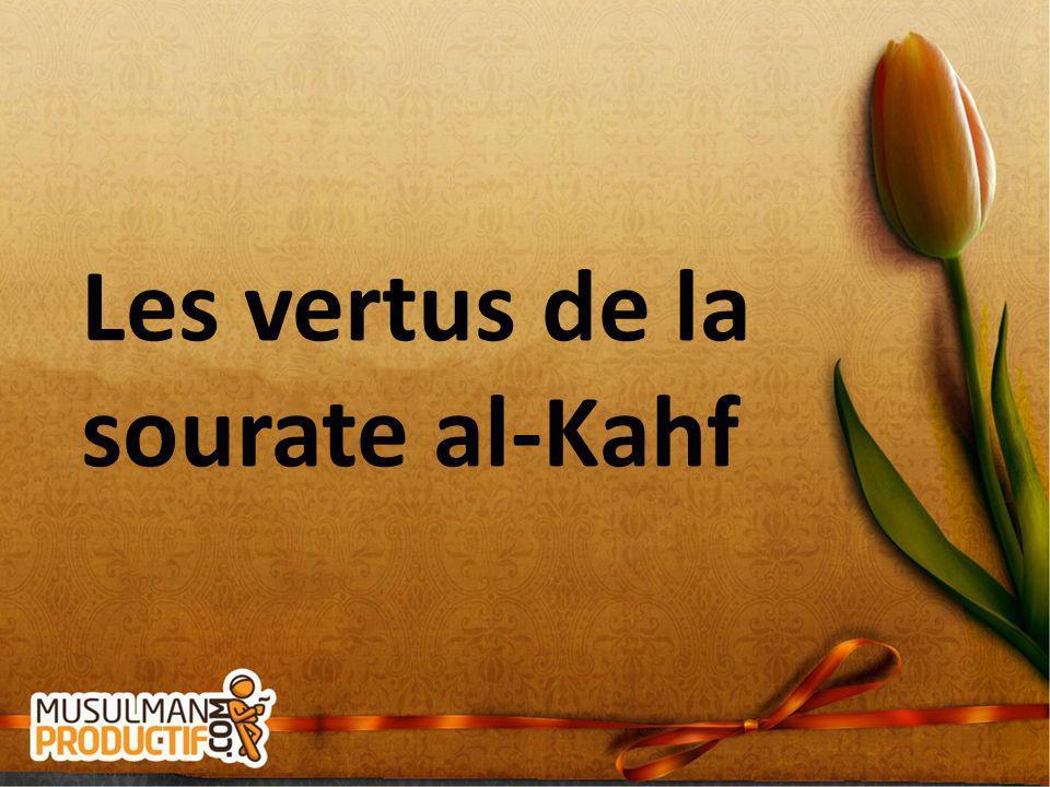 Les vertus de la sourate al-Kahf