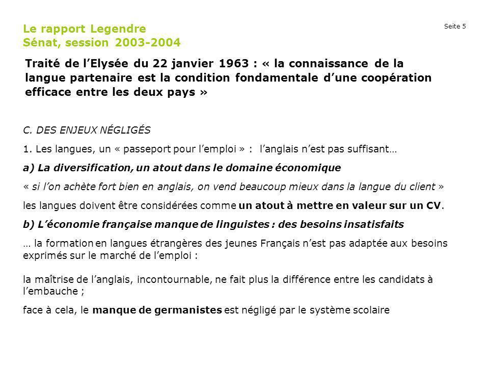 Seite 5 Le rapport Legendre Sénat, session 2003-2004 C. DES ENJEUX NÉGLIGÉS 1. Les langues, un « passeport pour lemploi » : langlais nest pas suffisan