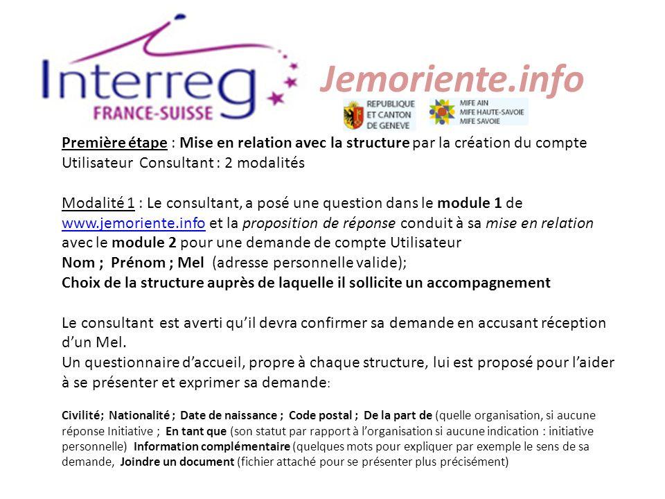 Jemoriente.info Première étape : Mise en relation avec la structure par la création du compte Utilisateur Consultant : 2 modalités Modalité 1 : Le con
