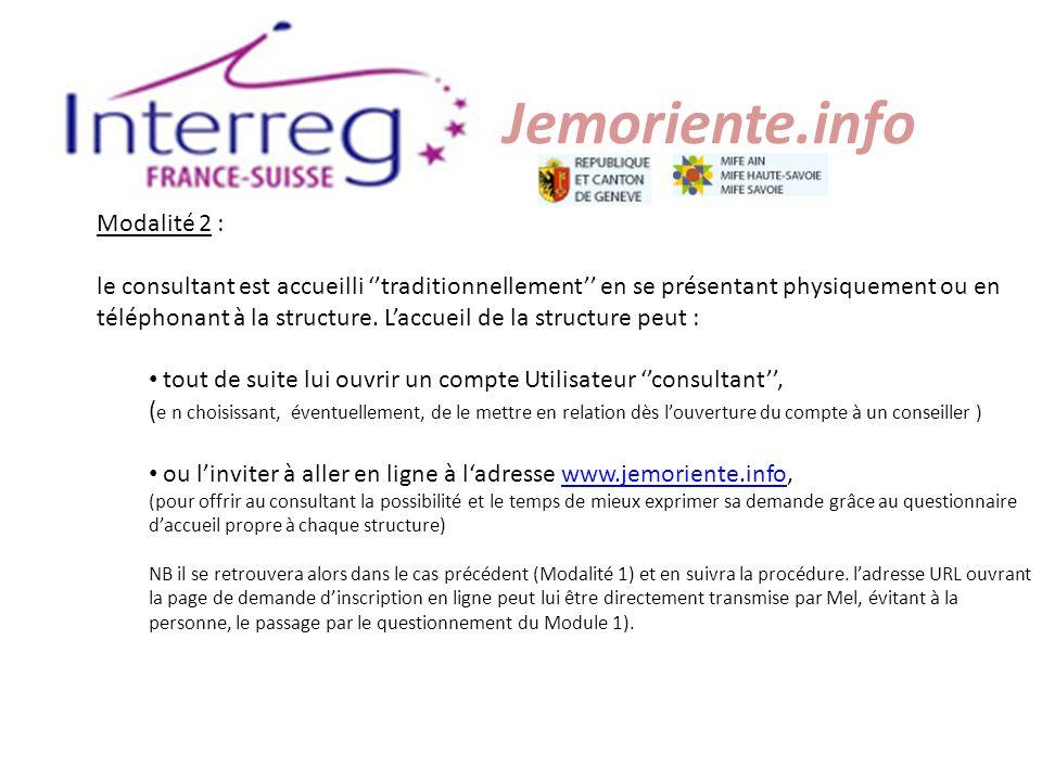 Jemoriente.info Modalité 2 : le consultant est accueilli traditionnellement en se présentant physiquement ou en téléphonant à la structure. Laccueil d