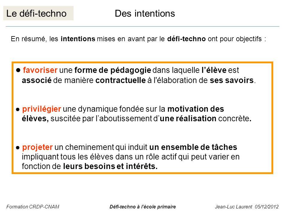 Le défi-technoDes intentions favoriser une forme de pédagogie dans laquelle lélève est associé de manière contractuelle à l'élaboration de ses savoirs
