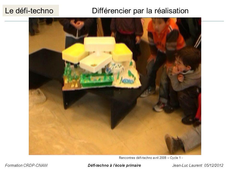 Le défi-technoDifférencier par la réalisation Formation CRDP-CNAM Défi-techno à lécole primaire Jean-Luc Laurent 05/12/2012 Rencontres défi-techno avr