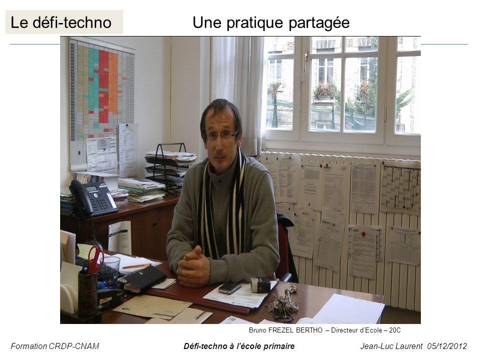 Le défi-technoUne pratique partagée Formation CRDP-CNAM Défi-techno à lécole primaire Jean-Luc Laurent 05/12/2012 Bruno FREZEL BERTHO – Directeur dEco